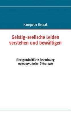 Geistig-Seelische Leiden Verstehen Und Bewltigen by Hanspeter Dvorak image