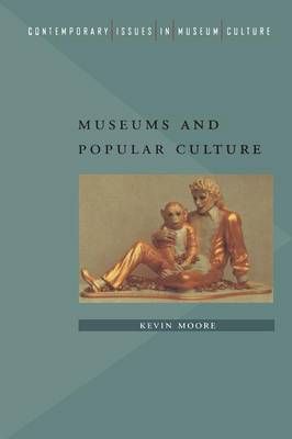 Museums and Popular Culture by Kevin Moore image