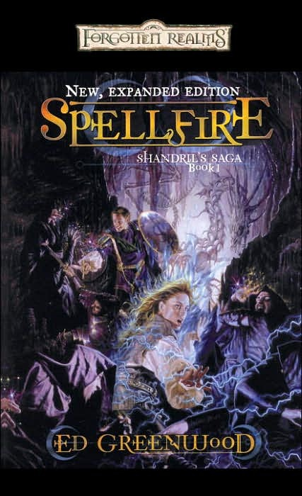 Forgotten Realms: Spellfire (Shandril's Saga #1) by Ed Greenwood