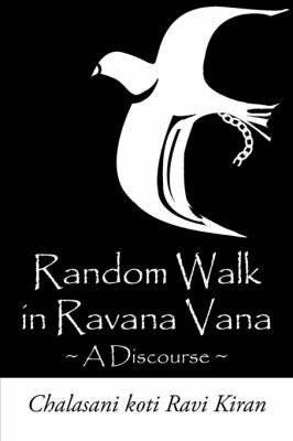 Random Walk in Ravana Vana by Chalasani koti , Ravi Kiran