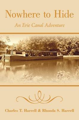 Nowhere to Hide: An Erie Canal Adventure by Charles T Harrell