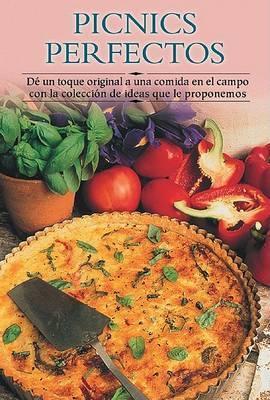 Picnics Perfectos: Di Un Toque Original a Una Comida En El Campo Con La Coleccion de Ideas Que Le Proponemos by Edimat Libros