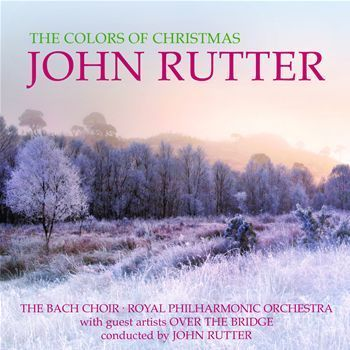 The Colours Of Christmas by John Rutter