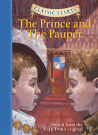 Classic Starts (R): The Prince and the Pauper by Mark Twain )