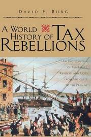 A World History of Tax Rebellions by David F. Burg
