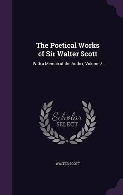 The Poetical Works of Sir Walter Scott by Walter Scott image