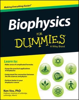 Biophysics For Dummies by Ken Vos