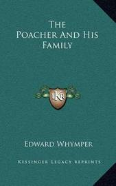 The Poacher and His Family by Edward Whymper