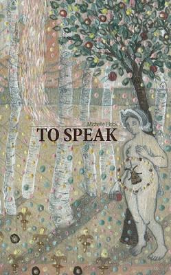 To Speak by Michelle Elrick