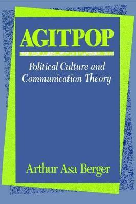 Agitpop by Arthur Asa Berger