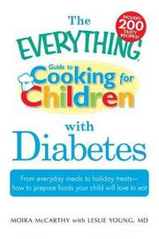 "The ""Everything"" Guide to Cooking for Children with Diabetes by Moira McCarthy image"