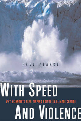 With Speed and Violence by Fred Pearce image