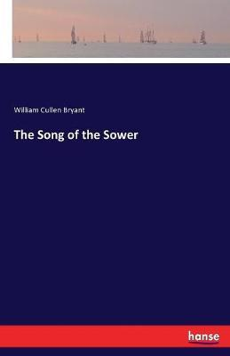 The Song of the Sower by William Cullen Bryant image