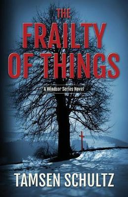 The Frailty of Things by Tamsen Schultz image