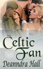 The Celtic Fan by Deanndra Hall