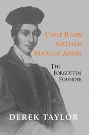 Chief Rabbi Nathan Marcus Adler by Derek Taylor