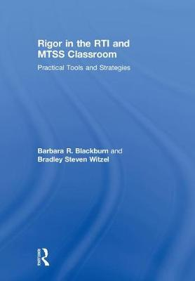 Rigor in the RTI and MTSS Classroom by Barbara R Blackburn image