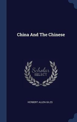 China and the Chinese by Herbert Allen Giles image