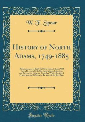 History of North Adams, 1749-1885 by W F Spear image