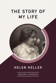 The Story of My Life (AmazonClassics Edition) by Helen Keller
