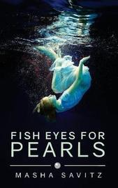 Fish Eyes for Pearls by Masha Lee Savitz image