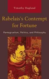 Rabelais's Contempt for Fortune by Timothy Haglund
