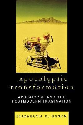 Apocalyptic Transformation by Elizabeth K. Rosen