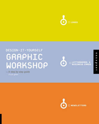 Design it Yourself Graphic Workshop: The Step-by-step Guide by Chuck Green image