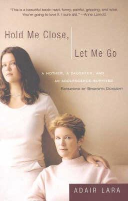 Hold ME Close, Let ME Go by Lara Adair image