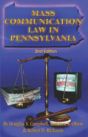 Mass Communication Law in Pennsylvania by Douglas W S Campbell