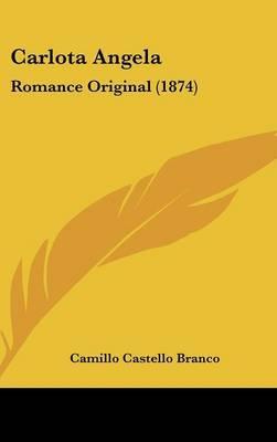 Carlota Angela: Romance Original (1874) by Camillo Castello Branco image