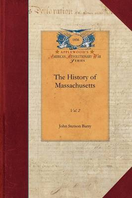 The History of Massachusetts V1 by John Barry