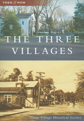 The Three Villages by Three Village Historical Society