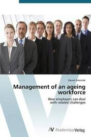 Management of an Ageing Workforce by Smentek Daniel