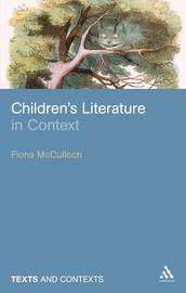 Children's Literature in Context by Fiona McCulloch