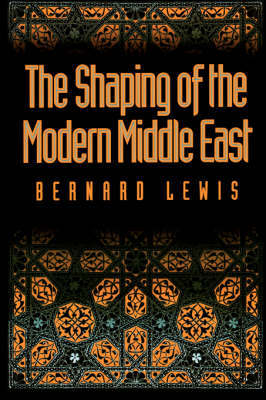 The Shaping of the Modern Middle East by Bernard Lewis image