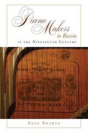 Piano Makers in Russia in the Nineteenth Century by Anne Swartz