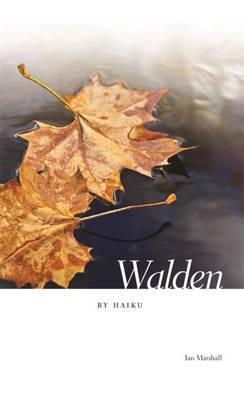 Walden by Haiku by Ian Marshall