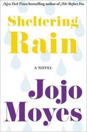 Sheltering Rain by Jojo Moyes