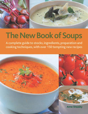 New Book of Soups by Anne Sheasby