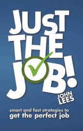 Just the Job! by John Lees