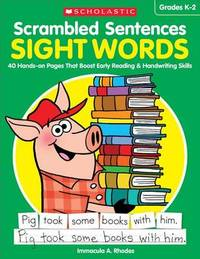 Scrambled Sentences: Sight Words by Immacula A Rhodes