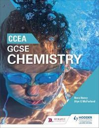 CCEA GCSE Chemistry by Nora Henry