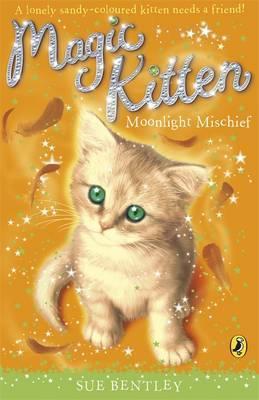 Magic Kitten: Moonlight Mischief by Sue Bentley