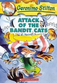 Attack of the Bandit Cats (Geronimo Stilton #8) by Geronimo Stilton