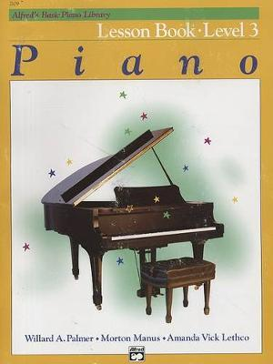 Alfred'S Basic Piano Library Lesson 3 by Willard A Palmer