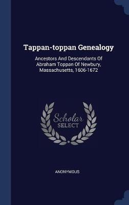 Tappan-Toppan Genealogy by * Anonymous