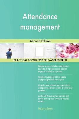 Attendance Management Second Edition by Gerardus Blokdyk image