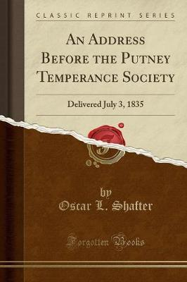 An Address Before the Putney Temperance Society by Oscar L Shafter image