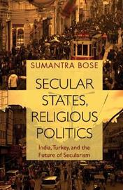 Secular States, Religious Politics by Sumantra Bose image